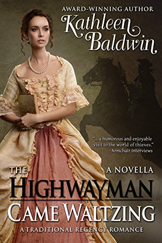 The Highwayman Came Waltzing by Kathleen Baldwin