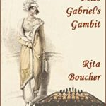 Miss Gabriel's Gambit by Rita Boucher