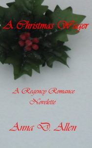 Cover image of the Regency Romance novelette A Christmas Wager by Anna D. Allen